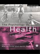 The Psychology of Health ebook by Keith Phillips,Marian Pitts