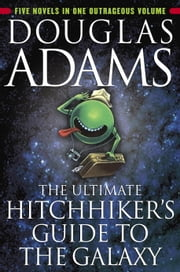 The Ultimate Hitchhiker's Guide to the Galaxy ebook by Kobo.Web.Store.Products.Fields.ContributorFieldViewModel