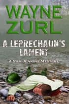 A Leprechaun's Lament ebook by Wayne Zurl