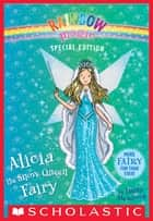 Alicia the Snow Queen Fairy (Rainbow Magic Special Edition) ebook by Daisy Meadows