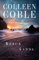 Black Sands ebook by Colleen Coble