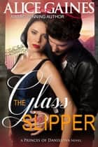 The Glass Slipper ebook by Alice Gaines