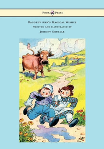 Raggedy Anns Magical Wishes Written And Illustrated By Johnny