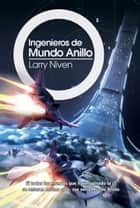 Ingenieros de Mundo Anillo ebook by Larry Niven