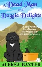A Dead Man and Doggie Delights ebook by Aleksa Baxter