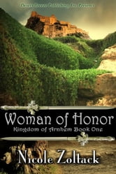 Kingdom Of Arnhem Book One: Woman Of Honor ebook by Nicole Zoltack