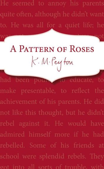A Pattern Of Roses eBook by K M Peyton