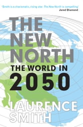 The New North ebook by Laurence Smith