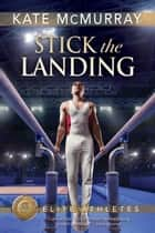 Stick the Landing ebook by Kate McMurray