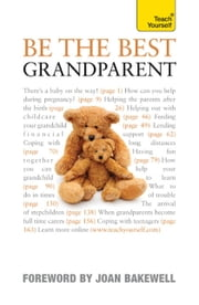 Be the Best Grandparent: Teach Yourself ebook by The Grandparents' Association