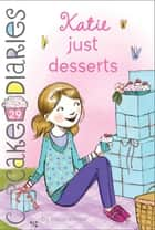 Katie Just Desserts ebook by Coco Simon