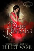 Dark Refrains ebook by Juliet Vane