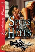 Spurs and Heels ebook by Heather Rainier