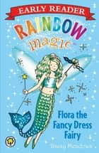 Rainbow Magic Early Reader: Flora the Fancy Dress Fairy ebook by Daisy Meadows, Georgie Ripper