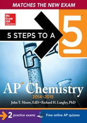 5 Steps to a 5 AP Chemistry, 2014-2015 Edition ebook by Richard H. Langley,John Moore