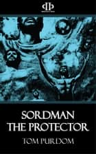 Sordman the Protector ebook by Tom Purdom
