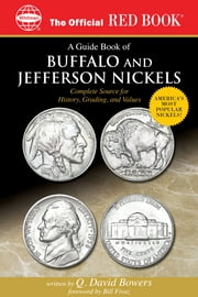 A Guide Book of Buffalo and Jefferson Nickels ebook by Q. David Bowers