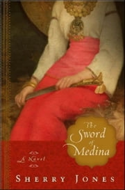 The Sword of Medina - A Novel ebook by Sherry Jones