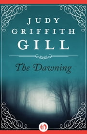 The Dawning ebook by Judy Griffith Gill