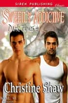 Sweetly Addictive ebook by Christine Shaw