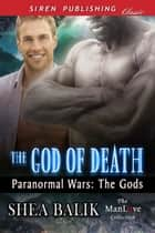 The God of Death ebook by Shea Balik