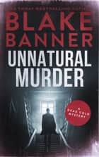 Unnatural Murder ebook by Blake Banner