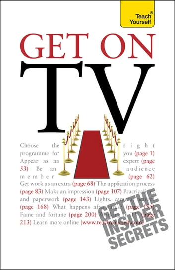 Get On TV - Practical guidance on applications, auditions and your fifteen minutes of fame ebook by Katherine Lapworth