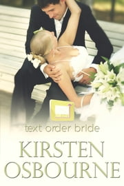 Text Order Bride ebook by Kirsten Osbourne