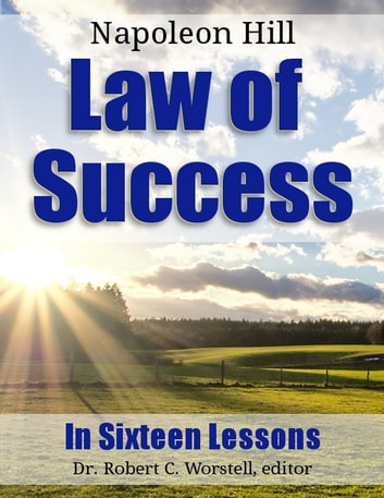The Law of Success In Sixteen Lessons ebook by Dr. Robert C. Worstell,Napoleon Hill