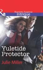 Yuletide Protector (Mills & Boon Intrigue) (The Precinct: Task Force, Book 6) 電子書 by Julie Miller