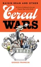 Raisin Bran and Other Cereal Wars ebook by George Franklin