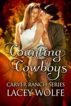 Counting Cowboys ebook by Lacey Wolfe