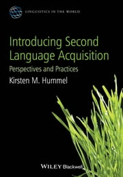 Introducing Second Language Acquisition - Perspectives and Practices ebook by Kirsten M. Hummel