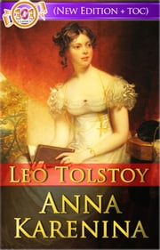 Anna Karenina (Free AudioBook Links + Active Table of Contents) - Classics Novels by Leo Tolstoy ebook by Leo Tolstoy