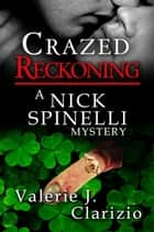 Crazed Reckoning ebook by Valerie J. Clarizio