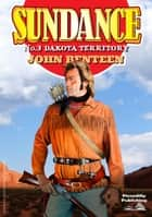 Sundance 3: Dakota Territory ebook by John Benteen