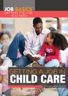 Getting a Job in Child Care eBook by Anastasia Suen