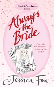 The Hen Night Prophecies: Always the Bride ebook by Jessica Fox