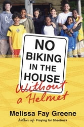 No Biking in the House Without a Helmet - 9 Kids, 3 Continents, 2 Parents, 1 Family ebook by Melissa Fay Greene
