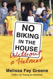 No Biking in the House Without a Helmet ebook by Melissa Fay Greene