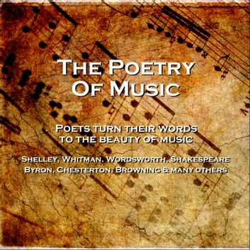 Poetry of Music, The audiobook by William Shakespeare,Lord Byron,Walt Whitman
