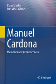 Manuel Cardona - Memories and Reminiscences ebook by