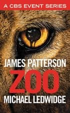 Zoo ebook by James Patterson, Michael Ledwidge