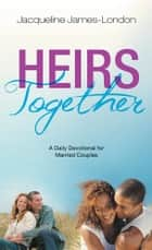 HEIRS TOGETHER ebook by Jacqueline James-London