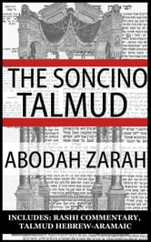 The Babylonian Talmud: Tractate Abodah Zarah, Soncino Edition (Hebrew/English) ebook by Epstein, Isidore