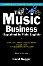 The Music Business (Explained In Plain English) ebook by David Naggar