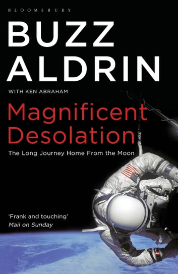 Magnificent Desolation - The Long Journey Home from the Moon ebook by Buzz Aldrin