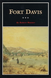 Fort Davis - Outpost on the Texas Frontier ebook by Robert Wooster
