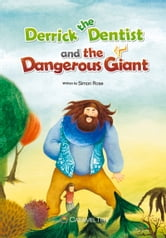 Derrick the Dentist and the Dangerous Giant ebook by Simon Rose