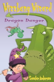 Dragon Danger / Grasshopper Glue (Wizzbang Wizard) ebook by Scoular Anderson,Scoular Anderson